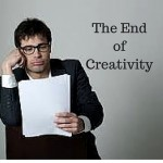 The End of Creativity