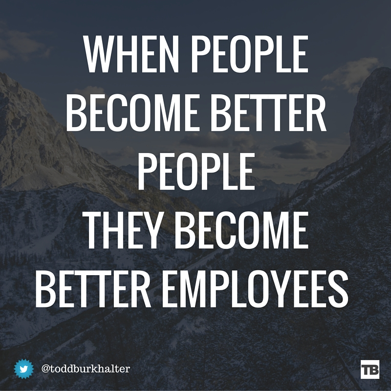 Better People Better Employees Quote