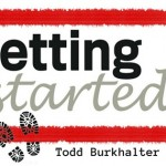 Getting Started Todd Burkhalter