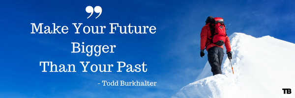 make-your-future-bigger-than-your-past-quote-image
