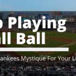 Adopt tThe Yankees Mystique For Your Life - Todd Burkhalter