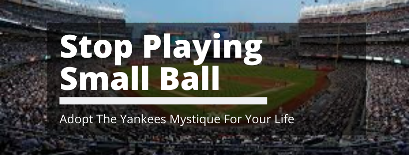 Adopt tThe Yankees Mystique For Your Life - Todd Burkhalter
